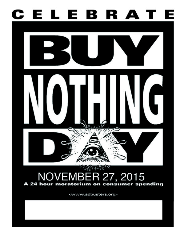 Celebrate Buy Nothing Day - November 25, 2016